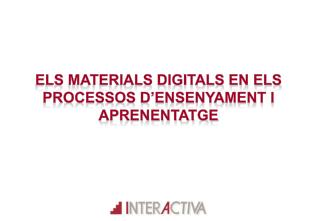 Els materials digitals en els processos d'ensenyament i aprenentatge
