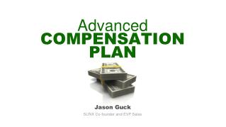 Advanced COMPENSATION  PLAN