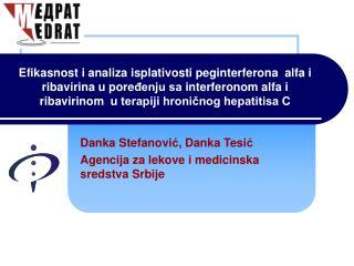 Danka Stefanovi ć , Danka Tesi ć Agencija za lekove i medicinska sredstva Srbije