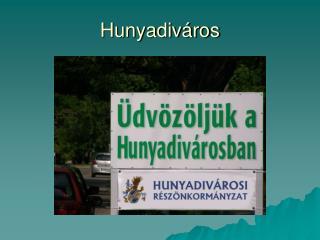 Hunyadiv�ros