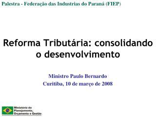 Reforma Tribut�ria: consolidando o desenvolvimento