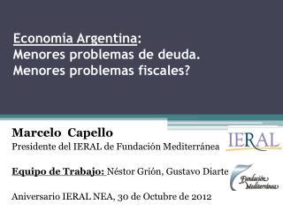 Economía Argentina : Menores problemas de deuda. Menores problemas fiscales?