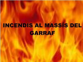 I. Introducci ó  als incendis II. Geografia del garraf III. Incendis al Garraf (1965-2003)