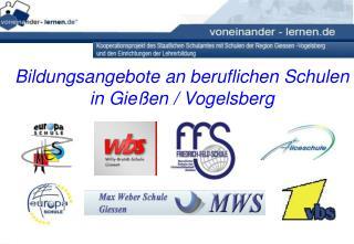 Bildungsangebote an beruflichen Schulen in Gie�en / Vogelsberg