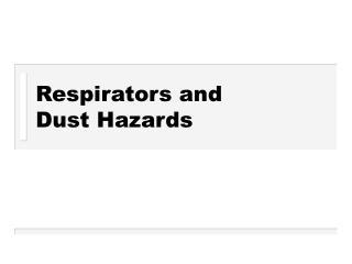 Respirators and Dust Hazards