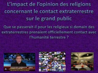 L'impact de l'opinion des religions concernant le contact extraterrestre sur le grand public
