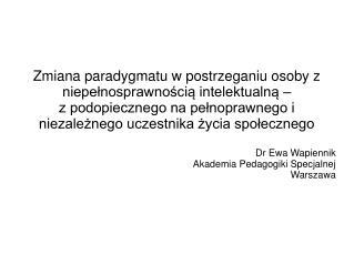 Zmiana paradygmatu w postrzeganiu osoby z niepełnosprawnością intelektualną –