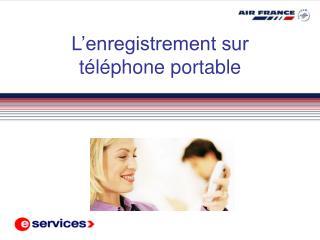 L'enregistrement sur téléphone portable
