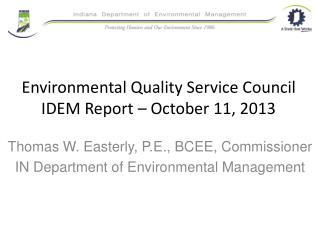 Environmental Quality Service Council IDEM Report – October 11, 2013