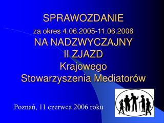 Poznań, 11 czerwca 2006 roku