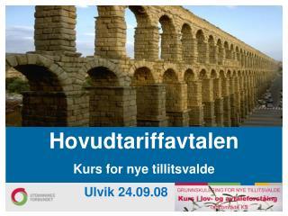 Hovudtariffavtalen Kurs for nye tillitsvalde                     Ulvik 24.09.08