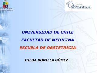 UNIVERSIDAD DE CHILE FACULTAD DE MEDICINA ESCUELA DE OBSTETRICIA
