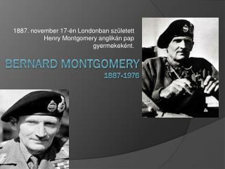 Bernard Montgomery  1887-1976