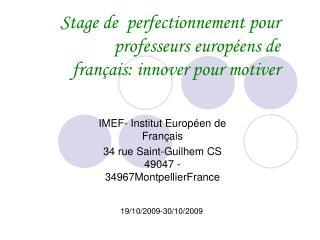Stage de  perfectionnement pour professeurs européens de français: innover pour motiver