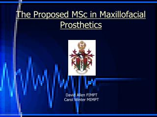 The Proposed MSc in Maxillofacial Prosthetics