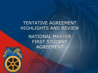 TENTATIVE AGREEMENT  HIGHLIGHTS AND REVIEW NATIONAL MASTER FIRST STUDENT AGREEMENT
