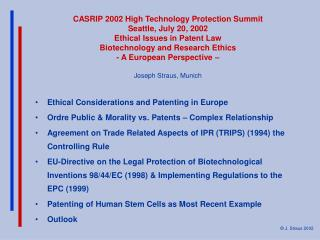 CASRIP 2002 High Technology Protection Summit Seattle, July 20, 2002 Ethical Issues in Patent Law  Biotechnology and Res