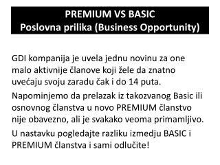 PREMIUM VS BASIC Poslovna prilika  (Business Opportunity)