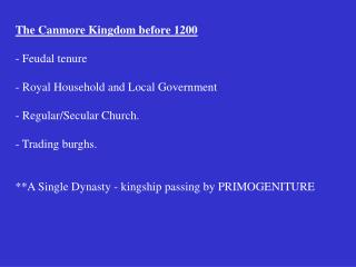 The Canmore Kingdom before 1200 - Feudal tenure - Royal Household and Local Government