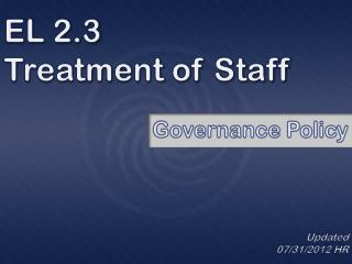EL 2.3 Treatment of Staff