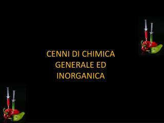 CENNI  DI  CHIMICA GENERALE ED INORGANICA