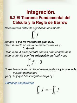 Integración. 6.2 El Teorema Fundamental del Cálculo y la Regla de Barrow