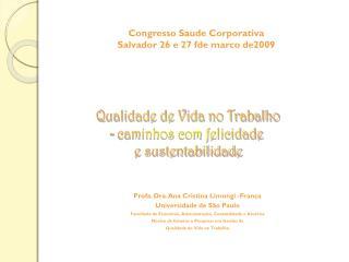 Profa. Dra. Ana Cristina Limongi -França Universidade de São Paulo
