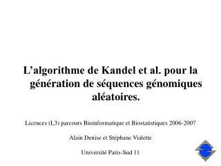 L�algorithme de Kandel et al. pour la g�n�ration de s�quences g�nomiques al�atoires.