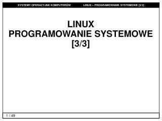 LINUX  PROGRAMOWANIE SYSTEMOWE [3/3]