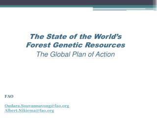 The  State of the World's Forest Genetic  Resources The Global Plan of Action