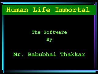 Human Life Immortal