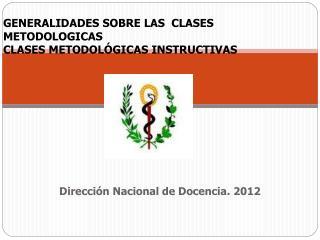 GENERALIDADES SOBRE LAS  CLASES METODOLOGICAS CLASES METODOLÓGICAS INSTRUCTIVAS