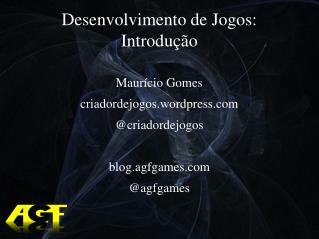 Desenvolvimento de Jogos: Introdução