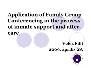 Application of Family Group Conferencing in the process of inmate support and after-care