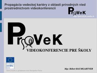 Propagácia vedeckej kariéry z oblasti prírodných vied  prostredníctvom videokonferencií