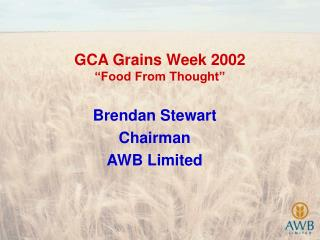 "GCA Grains Week 2002  ""Food From Thought"""