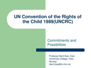 UN Convention of the Rights of the Child 1989(UNCRC)
