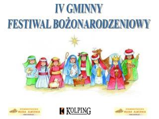 IV GMINNY  FESTIWAL BOŻONARODZENIOWY