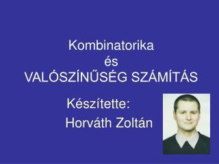 Kombinatorika  és  VALÓSZÍNŰSÉG SZÁMÍTÁS