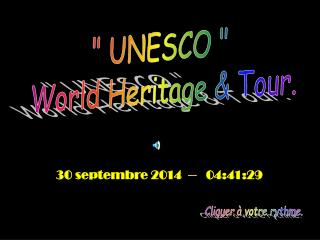 """ UNESCO "" World Heritage & Tour."