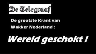De grootste Krant van  Wakker  Nederland :