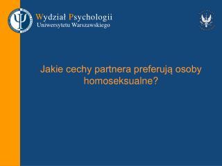 Jakie cechy partnera preferują osoby homoseksualne?