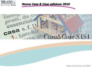 Nuova Casa & Cose edizione 2010