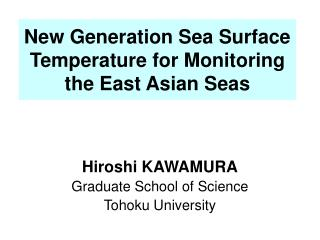 New Generation Sea Surface Temperature for Monitoring the East Asian Seas