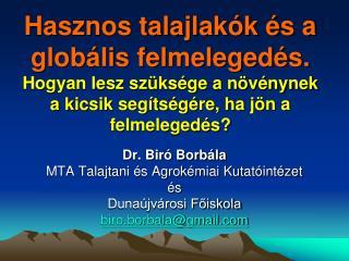 Dr. Biró Borbála MTA Talajtani és Agrokémiai Kutatóintézet  és Dunaújvárosi Főiskola