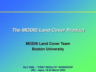 The MODIS Land Cover Product