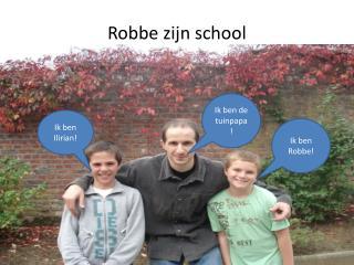 Robbe  zijn school