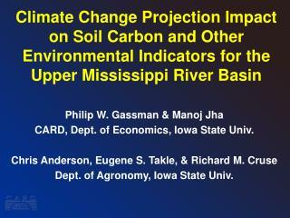 Philip W. Gassman & Manoj Jha  CARD, Dept. of Economics, Iowa State Univ.