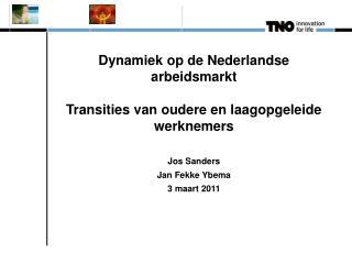 Dynamiek op de Nederlandse arbeidsmarkt Transities van oudere en laagopgeleide werknemers