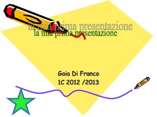 Gaia Di Franco  1C 2012 /2013